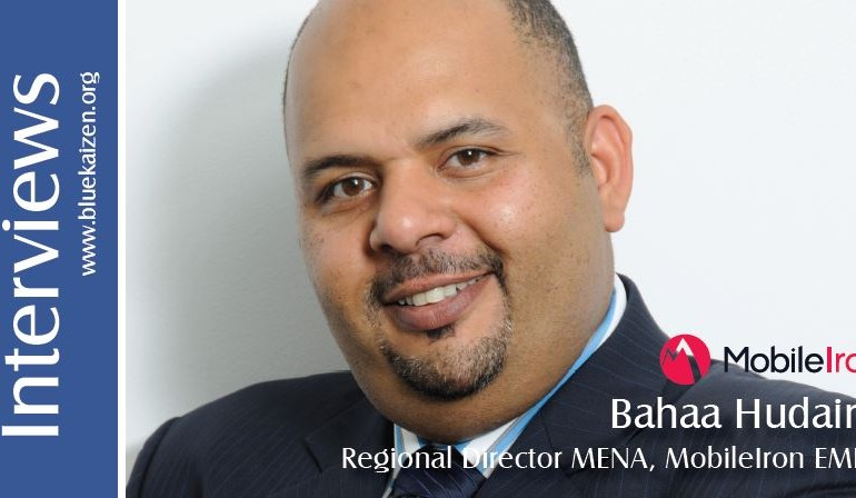 Interview with Bahaa Hudairi–  Regional Director of MobileIron for Middle East and Africa